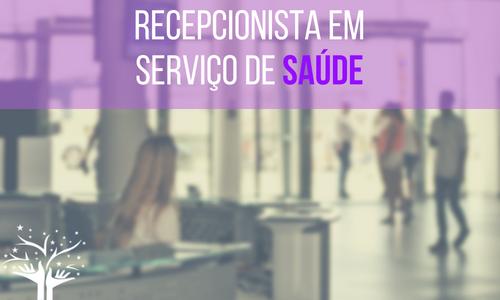 Recepcionista em Serviço de Saúde